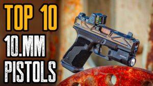 TOP 10 BEST 10mm PISTOLS FOR SELF DEFENSE