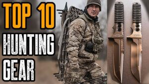 TOP 10 BEST HUNTING GEAR YOU MUST HAVE