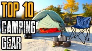TOP 10 COOL CAMPING GEAR YOU MUST OWN