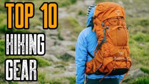 TOP 10 MUST HAVE HIKING GEAR OF 2019