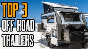 TOP 3 OFF ROAD EXPEDITION TRAILERS 2020 | Must Watch Camping Trailers!