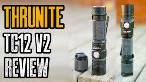 ThruNite TC12 V2 Review | Best EDC Flashlight of 2020?