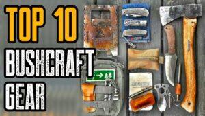 Top 10 Best Bushcraft Gear For Survival & Wilderness