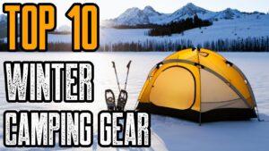 Top 10 Best Winter Camping Gear & Gadgets 2020